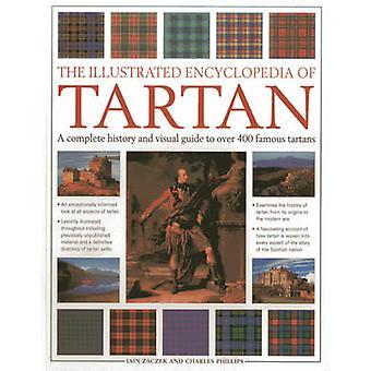 The Illustrated Encyclopedia of Tartan - eine komplette Geschichte und visuelle