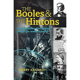 The Booles and the Hintons - Two Dynasties That Helped Shape the Moder