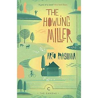The Howling Miller by Arto Paasilinna - 9781782118831 Book