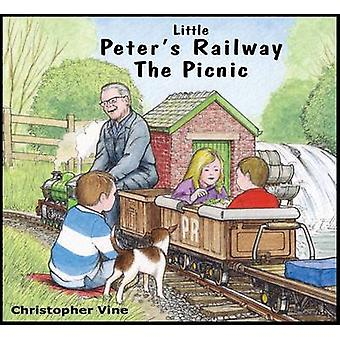 Little Peter's Railway the Picnic by Christopher G. C. Vine - 9781908