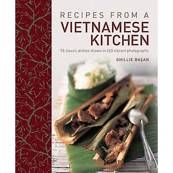 Recipes from a Vietnamese Kitchen - 75 Classic Dishes Shown in 260 Vib