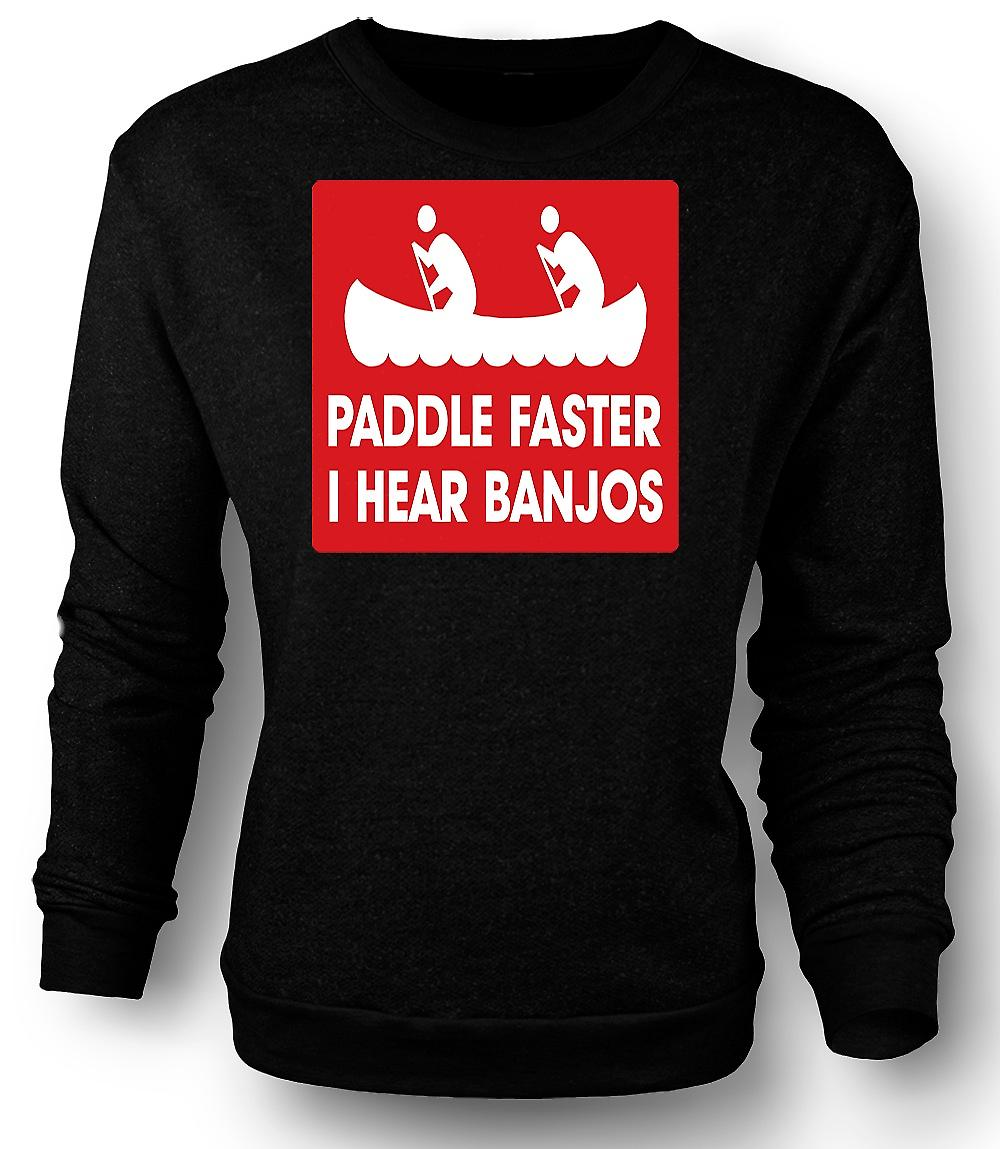 Mens Sweatshirt Paddle plus rapide j'entends Banjos - cite