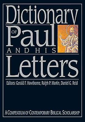 Dictionary of Paul and His Letters by Gerald F. Hawthorne - Ralph P.