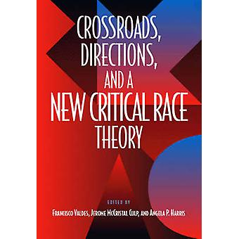 Crossroads - Directions and a New Critical Race Theory by Francisco V