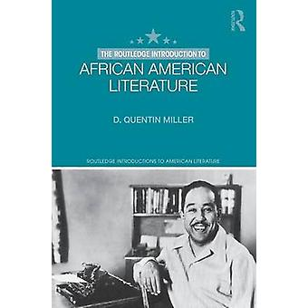 Routledge Introduction to African American Literature by D Quentin Miller