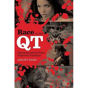 Race on the QT - Blackness and the Films of Quentin Tarantino by Adili