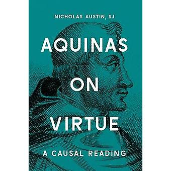 Aquinas on Virtue - A Causal Reading by Nicholas Austin - 978162616473