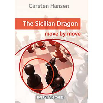 The Sicilian Dragon - Move by Move by Carsten Hansen - 9781781942260 B