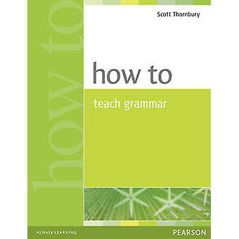 How to Teach Grammatik von Scott Thornbury - 9780582339323 Buch