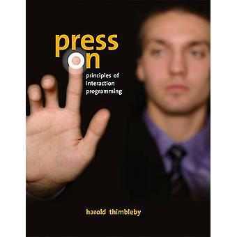 Press on - Principles of Interaction Programming by Harold Thimbleby -