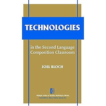 Technologies in the Second Language Composition Classroom (Michigan Series on Teaching Multilingual Writers)