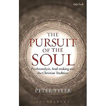 The Pursuit of the Soul: Psychoanalysis, Soul-Making and the Christian Tradition