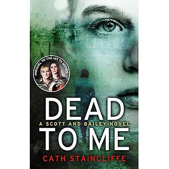 Dead To Me: A Scott & Bailey Novel