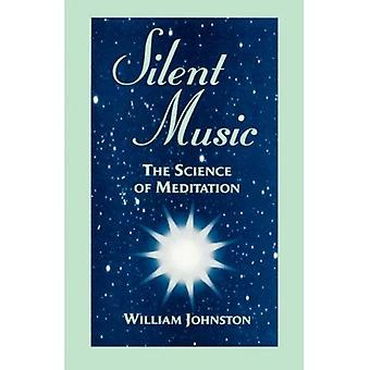 Silent Music The Science of Meditation