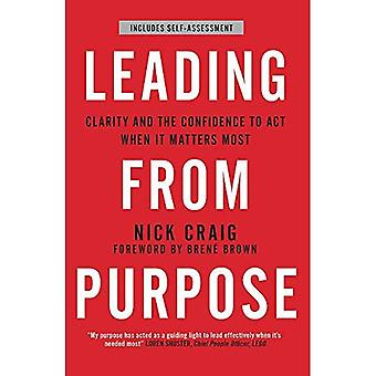 Leading from Purpose: Clarity and confidence to act when it matters