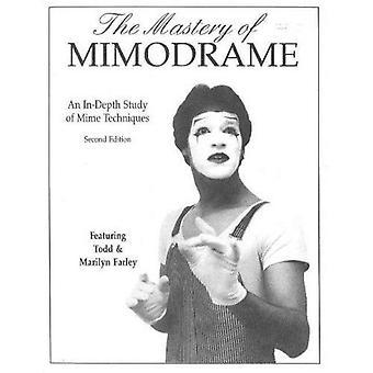 La maîtrise du Mimodrame: une étude approfondie de la Technique de Mime: une étude approfondie des Techniques de Mime