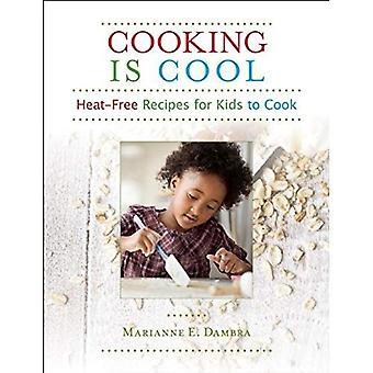 La cuisson est Cool: Sans chaleur recettes pour les enfants à Cook
