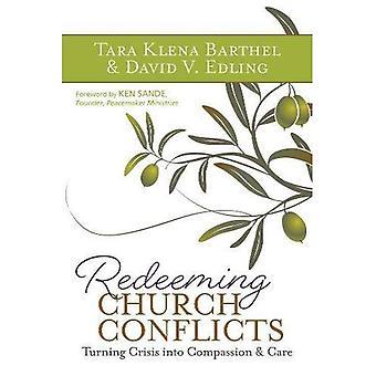 Verlossende kerk conflicten: Turning Crisis in mededogen en zorg