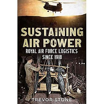 Sustaining Air Power: Royal�Air Force Logistics since 1918