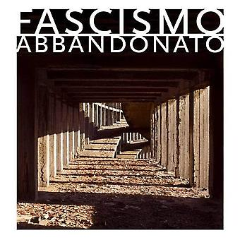 Fascismo Abbandonato [Illustrated]