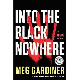Into the Black Nowhere: An� Unsub Novel