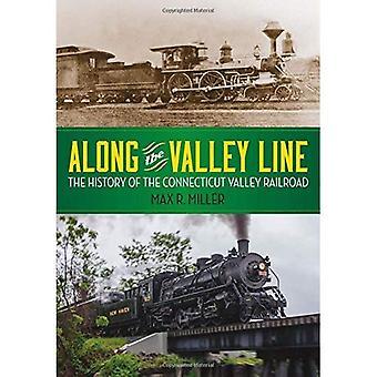 Längs dalen: historia av Connecticut Valley Railroad (Garnet böcker)