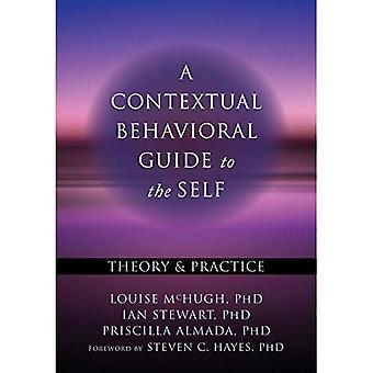 A Contextual Behavioral Guide to the Self