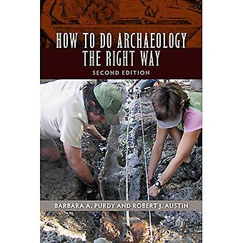 How to Do Archaeology the Right Way