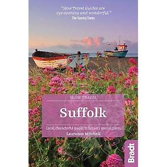 Suffolk (Slow Travel) - Local - characterful guides to Britain's Speci