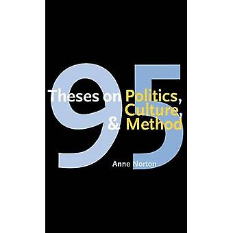 95 Theses on Politics Culture and Method by Norton & Anne