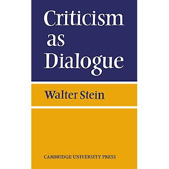 Criticism as Dialogue by Stein