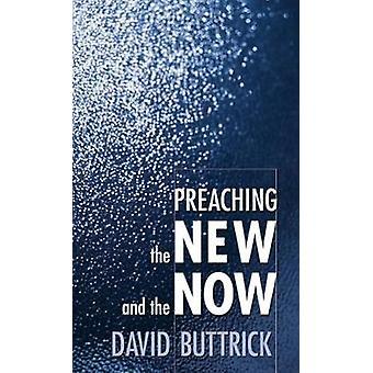 Das neue und das jetzt von & David Buttrick predigen