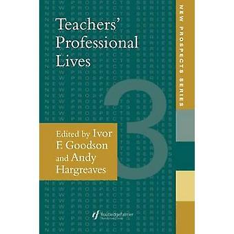 Teachers Professional Lives by Goodson & Ivor