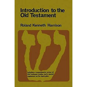 Introduction to the Old Testament by Harrison & Roland Kenneth