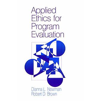 Applied Ethics for Program Evaluation by Newman & Dianna L.