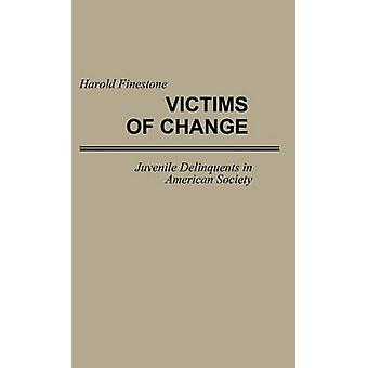 Victims of Change Juvenile Delinquents in American Society by Finestone & Harold