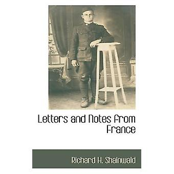 Letters and Notes from France by Shainwald & Richard H.