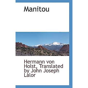 Manitou by Hermann von Holst & Translated by John Jo