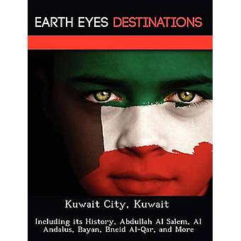 Kuwait City Kuwait inklusive dess historia Abdullah Al Salem Al Andalus Bayan Zarqua'a AlQar och mer av Knight & Dave