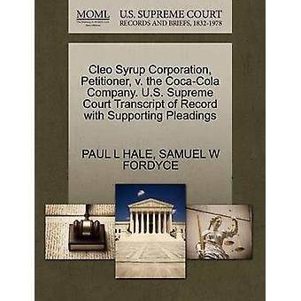 Cleo Syrup Corporation Petitioner v. the CocaCola Company. U.S. Supreme Court Transcript of Record with Supporting Pleadings by HALE & PAUL L