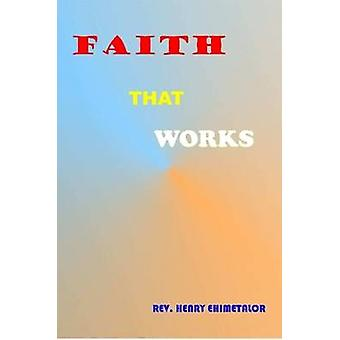 Faith that Works by Ehimetalor & Rev. Henry