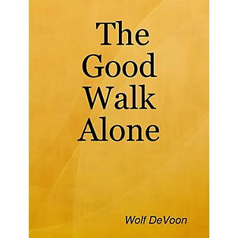 The Good Walk Alone by Devoon & Wolf