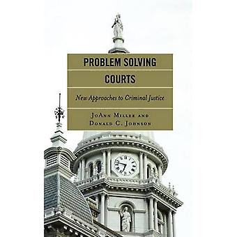 Problem Solving Courts A Measure of Justice by Miller & JoAnn