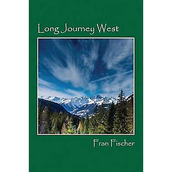 Long Journey West by Fischer & Fran
