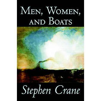 Män kvinnor och båtar av Stephen Crane Fiction historiska krig militär havet berättelser av Crane & Stephen