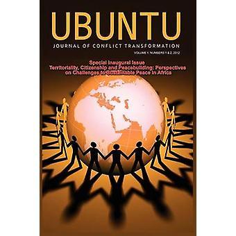 Ubuntu-Zeitschrift für Konflikt und Sozialumwandlung Vol 1 Nummer 12 2012 von Uzodike & Ufo Okeke