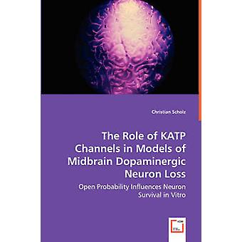 The Role of KATP Channels in Models of Midbrain Dopaminergic Neuron Loss by Scholz & Christian