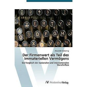 Der Firmenwert ALS Teil Des Immateriellen Vermogens by Sablatnig Alexander