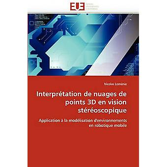 Interpretation de Nuages de Points 3D En Vision Stereoscopique by Lomnie & Nicolas