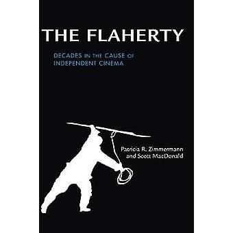 The Flaherty - Decades in the Cause of Independent Cinema by Patricia